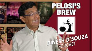 PELOSI'S BREW Dinesh D'Souza Podcast Ep40