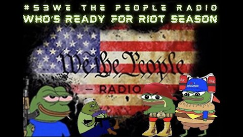 #53 We The People Radio - Who's Ready For Riot Season