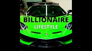 BILLIONAIRE LUXURY LIFESTYLE = BILLIONAIRE LIFESTYLE MOTIVATION