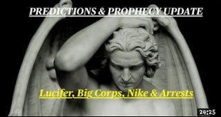Predictions & Prophecy - Lucifer, Nike, Big Corps & Arrests