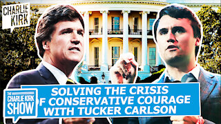Solving the Crisis of Conservative Courage with Tucker Carlson