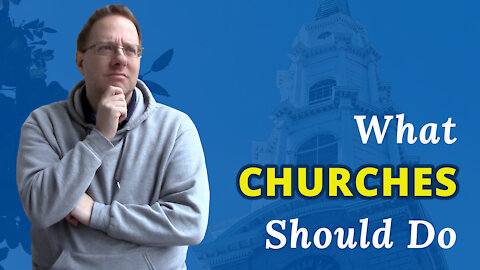 How CHURCHES Should Respond and Minister to a Chaotic World