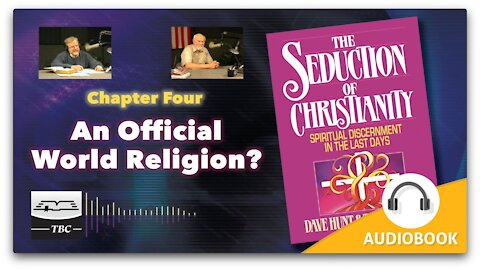 The Coming World Government - The Seduction of Christianity Audio Book - Chapter Four
