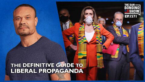 Ep. 1571 The Definitive Guide To Liberal Propaganda - The Dan Bongino Show