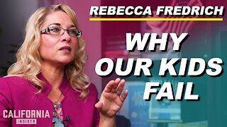 Why Are Public Schools in California Failing? | Rebecca Friedrichs Interview