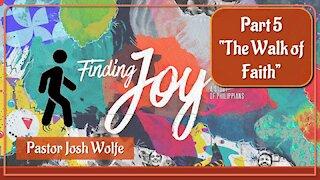 Finding Joy Part 5 The Walk of Faith