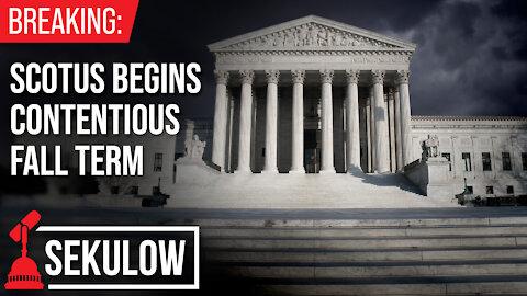 SCOTUS Begins Contentious Fall Term