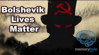 Bolshevik Lives Matter
