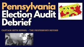 Pennsylvania Election Audit Debrief: Captain Seth Keshel