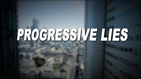 The Progressive Lies all over America