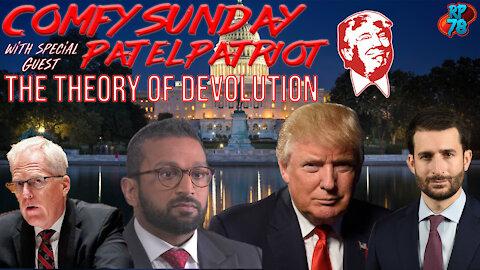 Patel Patriot - Devolution - on Comfy Sunday with Zak Paine & Craig Mason