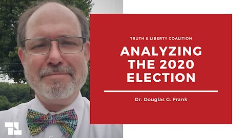 Dr. Douglas G. Frank: Analyzing the 2020 Election