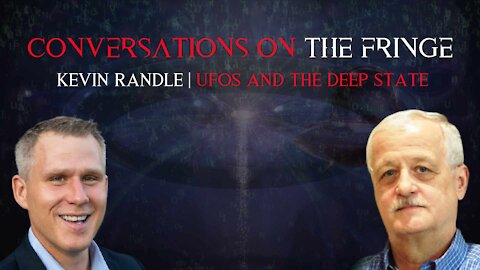 Conversations On The Fringe   Kevin Randle   UFOs and The Deep State