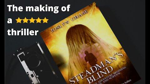 The making of an explosive five-star thriller: Steadman's Blind
