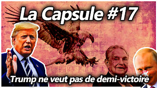 La Capsule #17 - Trump ne veut pas de demi-victoire
