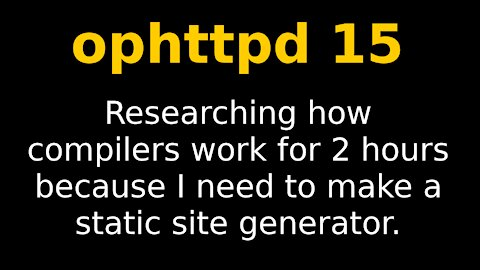 Doing research for static site generator | ophttpd 15