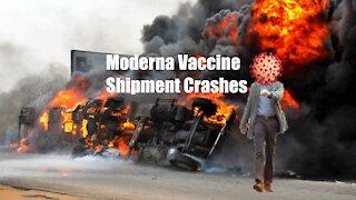 Moderna Vaccine Shipment Crashes
