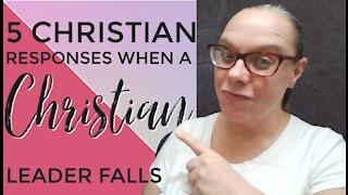 5 Christian Responses When a Christian Leader Falls