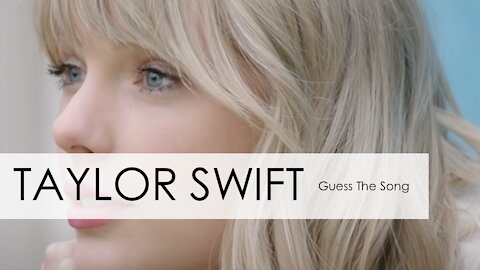 TAYLOR SWIFT - GUESS THE SONG QUIZ
