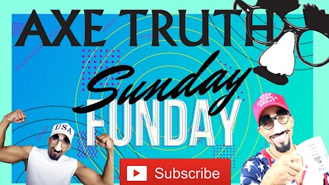 Sunday Funday with Axetruth - All Around the World People Are Pissed