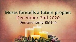 Moses foretells a future prophet - Advent Devotional 2nd Dec. '20