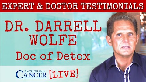 Dr. Darrell Wolfe at The Truth About Cancer Ultimate Live Symposium