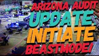 Arizona Audit Update: INITIATE BEASTMODE!