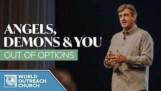 Angels, Demons and You — Out of Options