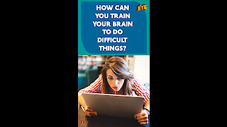 How To Trick Your Brain To Do Difficult Things