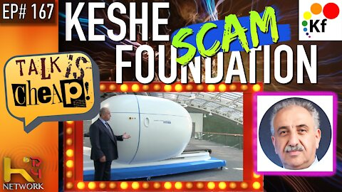 TALK IS CHEAP [EP167] Keshe Foundation (SCAM)