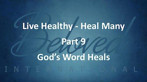 "Live Healthy - Heal Many (part 9) ""God's Word Heals"""