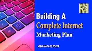 Building A Complete Internet Marketing Plan