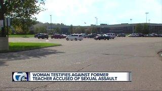 Woman testifies against former teacher accused of sexual assault