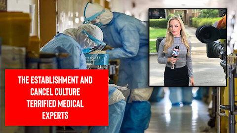 The Establishment and Cancel Culture Terrified Medical Experts
