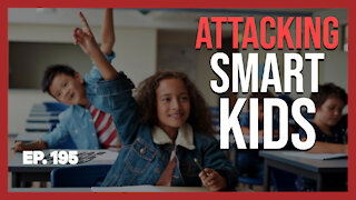 Attacking Smart Kids | Ep. 195