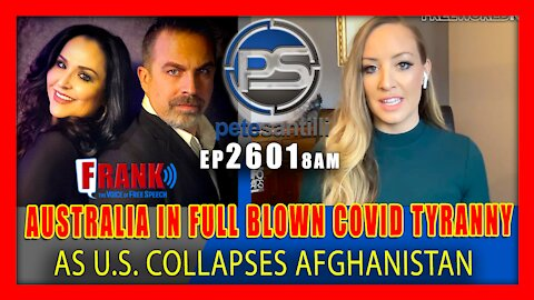EP 2601-8AM AUSTRALIA IN FULL-BLOWN TYRANNY; U.S. INTENTIONALLY COLLAPSED AFGHANISTAN