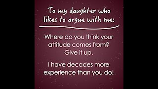 To My Daughter Who Likes To Argue [GMG Originals]