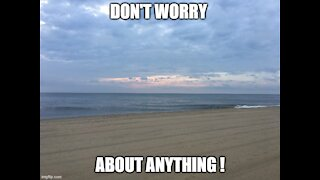 Don't Worry about anything