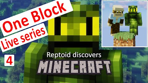 Reptoid Discovers Minecraft - S01 E39 - One Block Ep 4