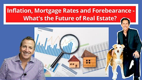 Inflation, Mortgage Rates and Forbearance - What's the Future of Real Estate? - with Ken McElroy