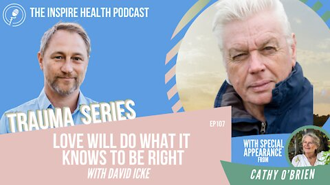 Ep 107: Love Will Do What It Knows To Be Right With David Icke