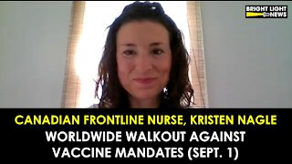 WORLDWIDE WALKOUT AGAINST VACCINE MANDATES - CANADIAN FRONTLINE NURSE DISCUSSES