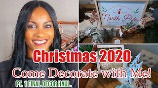 2020 Christmas Decorate with Me PT. 1 | Final Christmas Decor Haul