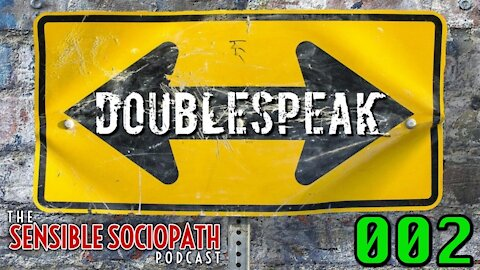 Double Speak 002: See some truth, hear some lies...