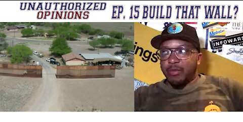 Rebel News Suspended, Biden Builds the wall? | Unauthorized Opinions e15
