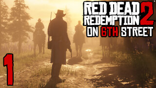 Red Dead Redemption 2 on 6th Street Part 1