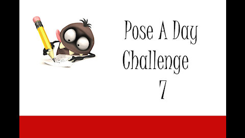 Pose A Day Challenge 7