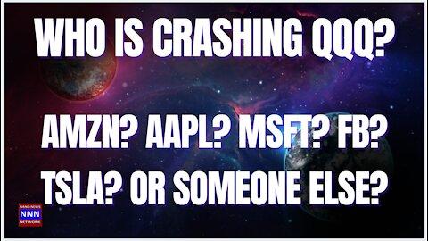 Who is Crushing the QQQ? AAPL | AMZN | MSFT| FB | GOOG or | MSFT? Nik Nikam