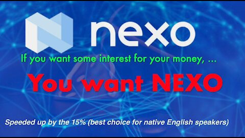 Speeded up for native English speakers. NEXO. Podcast in English about this interest-paying bank