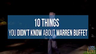 10 THINGS YOU DON'T KNOW ABOUT WARREN BUFFET